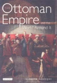 Ottoman Empire and the World around it, The