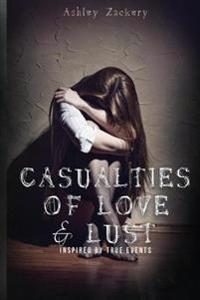 Casualties of Love & Lust