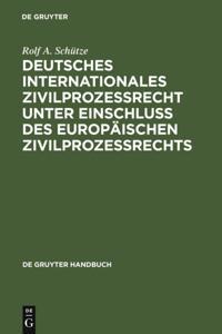 Deutsches Internationales Zivilprozessrecht unter Einschluss des Europaischen Zivilprozessrechts
