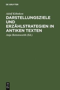 Darstellungsziele und Erzahlstrategien in antiken Texten
