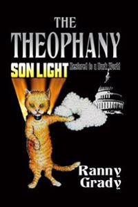 The Theophany: Son-Light Restored to a Dark World