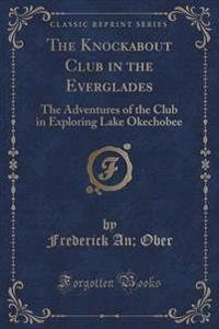 The Knockabout Club in the Everglades