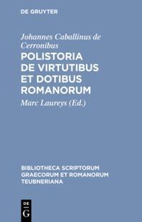 Polistoria de virtutibus et dotibus Romanorum