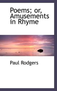 Poems; Or, Amusements in Rhyme
