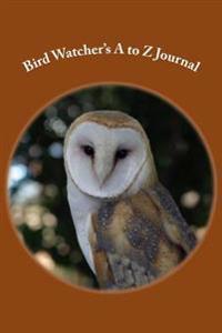 Bird Watcher's A to Z Journal