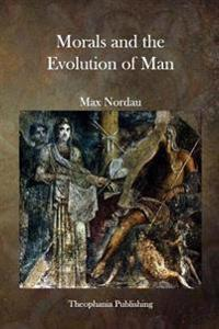 Morals and the Evolution of Man