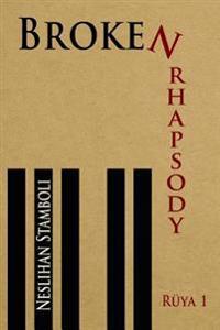 Broken Rhapsody: Ruya 1