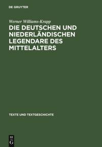 Die deutschen und niederlandischen Legendare des Mittelalters