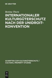 Internationaler Kulturguterschutz nach der UNIDROIT-Konvention