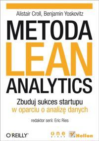 Metoda Lean Analytics. Zbuduj sukces startupu w oparciu o analiz? danych
