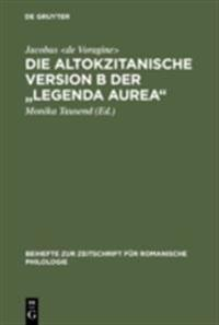 Die altokzitanische Version B der &quote;Legenda aurea&quote;