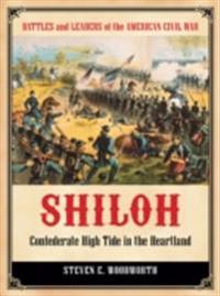 Shiloh: Confederate High Tide in the Heartland