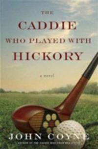 Caddie Who Played with Hickory