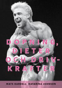 Dopning, dieter och drivkrafter