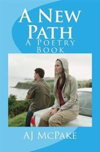 A New Path: A Poetry Book