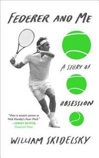 Federer and Me: A Story of Obsession