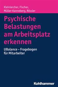 Psychische Belastungen Am Arbeitsplatz Erkennen: Ubalance - Fragebogen Fur Mitarbeiter