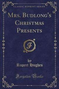 Mrs. Budlong's Christmas Presents (Classic Reprint)