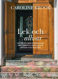 Lek och allvar : 30 texter med inspiration från Britt G. Hallqvists böner och psalmer