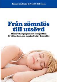 Från sömnlös till utsövd : ett sexveckorsprogram mot sömnproblem för bättre sömn, mer energi och högre livskvalitet
