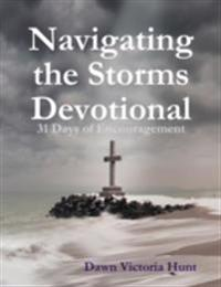 Navigating the Storms Devotional: 31 Days of Encouragement