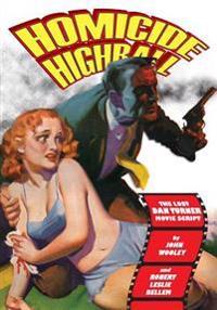 Homicide Highball: The Lost Dan Turner Movie Script