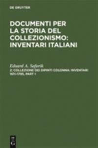 Collezione dei dipinti Colonna: Inventari 1611-1795 / The Colonna Collection of Paintings: Inventories 1611-1795