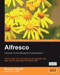 Alfresco: Enterprise Content Management Implementation
