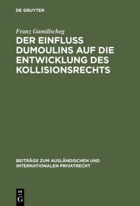 Der Einflu Dumoulins auf die Entwicklung des Kollisionsrechts