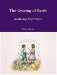 Gracing of Earth: Awakening Your Power