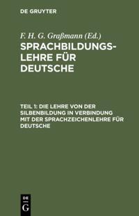 Die Lehre von der Silbenbildung in Verbindung mit der Sprachzeichenlehre fur Deutsche