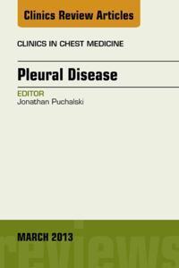 Pleural Disease, An Issue of Clinics in Chest Medicine, E-Book
