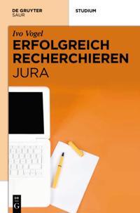 Erfolgreich recherchieren -  Jura