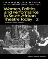 Women, Politics and Performance in South African Theatre Today