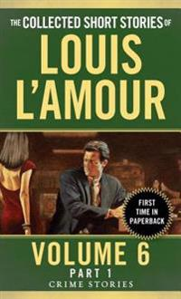 Collected Short Stories Of Louis L'amour, Volume 6, Part 1,The