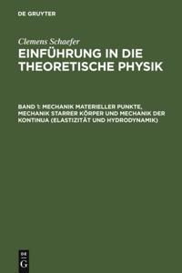 Mechanik materieller Punkte, Mechanik starrer Korper und Mechanik der Kontinua (Elastizitat und Hydrodynamik)