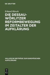 Die Dessau-Worlitzer Reformbewegung im Zeitalter der Aufklarung