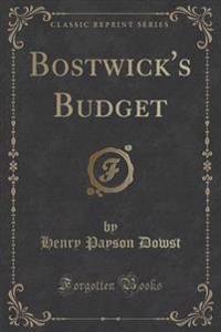 Bostwick's Budget (Classic Reprint)