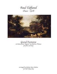 "Grand Fantaisie by Paul Taffanel: On Themes from ""Mignon"" by Ambrose Thomas"