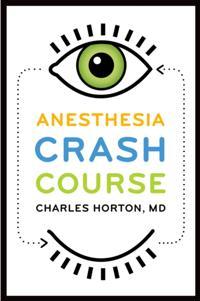 Anesthesia Crash Course