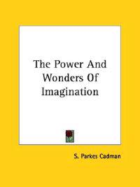 The Power and Wonders of Imagination