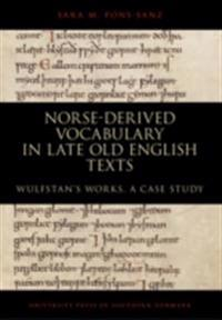 Norse-derived Vocabulary in late Old English Texts