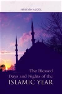Blessed Days & Nights Of The Islamic Yea