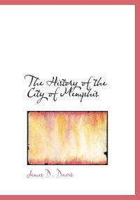 The History of the City of Memphis