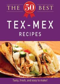 50 Best Tex-Mex Recipes