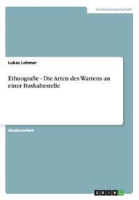 Ethnografie - Die Arten Des Wartens an Einer Bushaltestelle