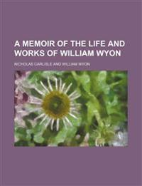 A Memoir of the Life and Works of William Wyon