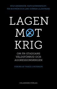 Lagen mot krig : om FN-stadgans våldsförbud och aggressionskrigen