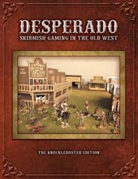 Desperado; Skirmish Gaming in the Old West; The Knuckleduster Edition