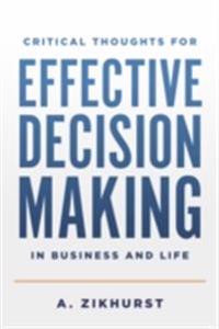 Critical Thoughts for Effective Decision Making in Business and Life